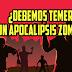 ¿Puede suceder un apocalipsis zombi?