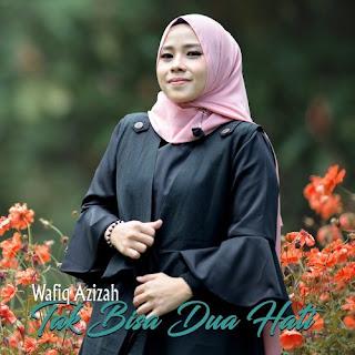 Lirik Wafiq Azizah - Tak Bisa Dua Hati - PANCASWARA