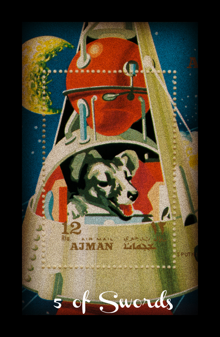 The Arcturian Tarot: 5 of Swords - Laika the Space Dog