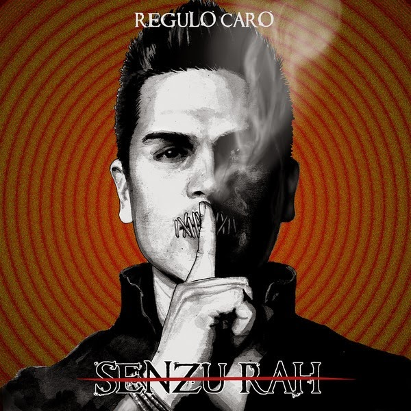 Regulo Caro - Senzu-rah (Disco 2014)