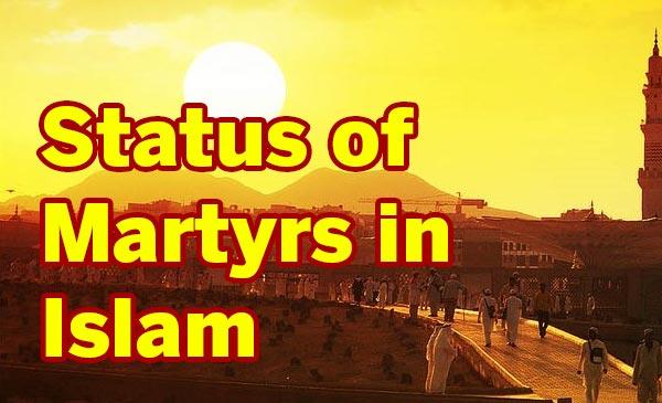 Status of Martyrs in Islam - इस्लाम में शहीद का मर्तबा