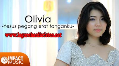 Olivia - Yesus Peganglah Erat Tanganku