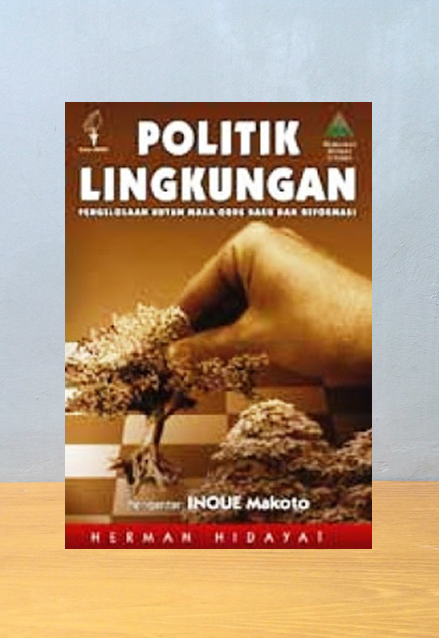 POLITIK LINGKUNGAN, Herman Hidayat