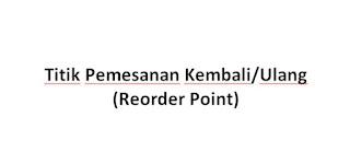 Pengertian, Rumus Titik Pemesanan Kembali (Reorder Point) Menurut Para Ahli