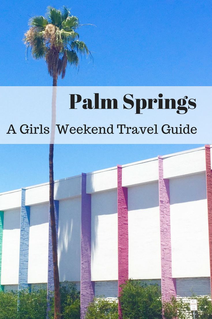 Palm springs a girls weekend travel guide legallee blonde for Travel to palm springs