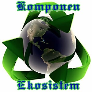 Komponen pembentuk ekosistem