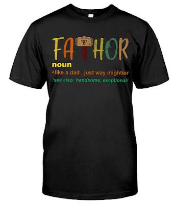 Fa-Thor Like Dad Just Way Mightier Hero T Shirts Hoodie Sweatshirt Sweater Tank Tops