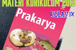 Materi Prakarya Kelas 9 SMP Kurikulum 2013 Edisi Revisi 2018 Terbaru