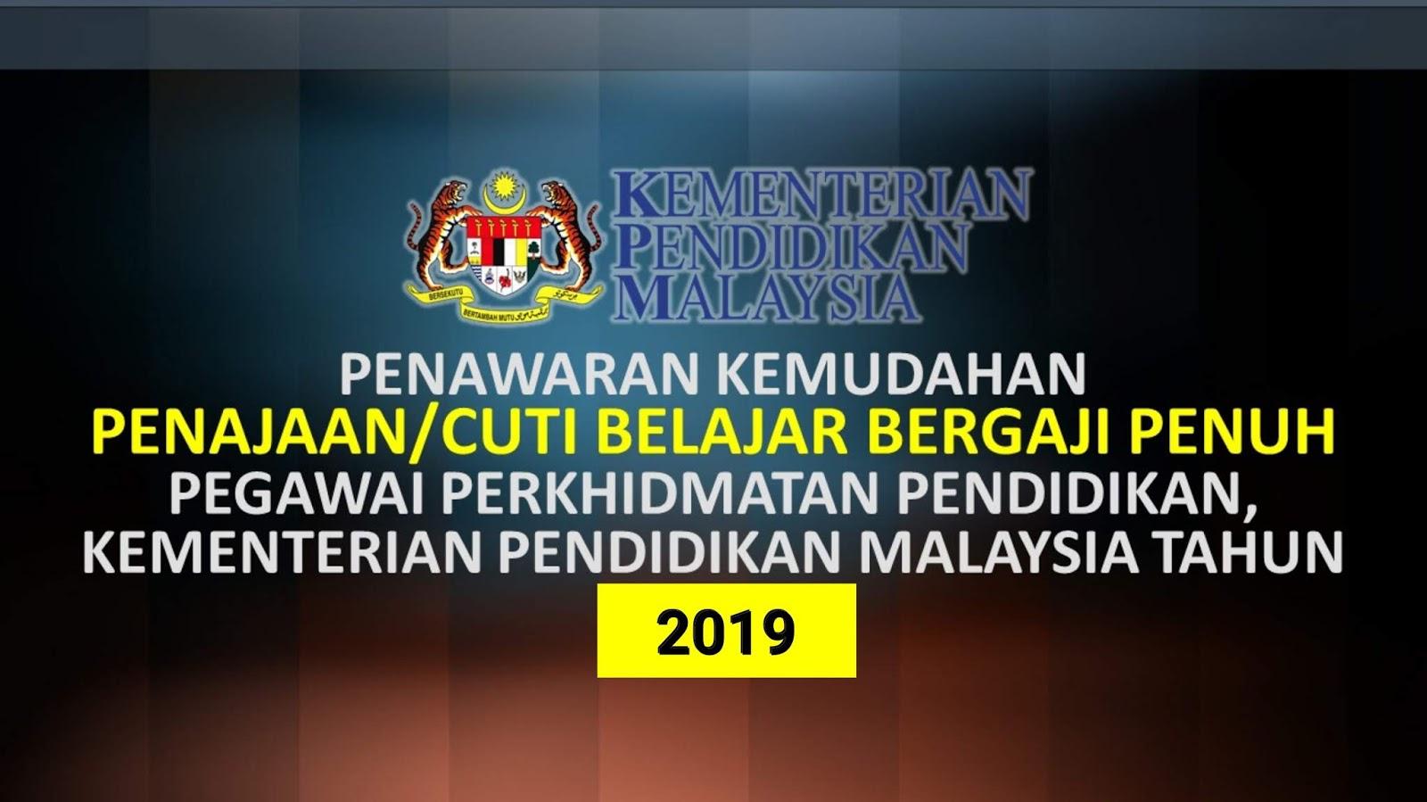 Tawaran Kemudahan Penajaan Cuti Belajar Bergaji Penuh Pegawai Perkhidmatan Pendidikan Kpm 2019 Berita Malay