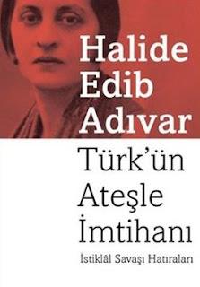 Halide Edib Adıvar - Türk'ün Ateşle İmtihanı - Kurtuluş Savaşı Anıları
