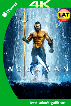 Aquaman (2018) IMAX Latino Ultra HD WEB-DL 2160P ()