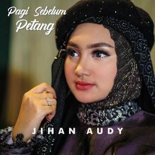 Jihan Audy - Pagi Sebelum Petang Mp3
