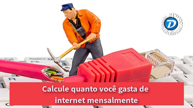 Calcule quanto você gastaria de franquia de internet