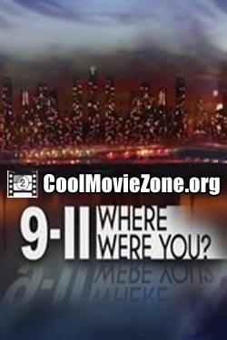 9/11: Where Were You? (2011)