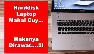Cara Merawat Harddisk Laptop Biar Awet Hingga 7 Tahun