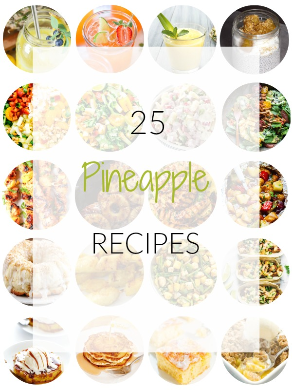 Pineapple Recipes Round Up - Ioanna's Notebook
