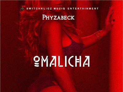 [MUSIC]: Phyzabeck – Omalicha (Prod.Doomzday) ||@IAM_PHYZABECK