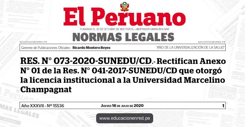 RES. N° 073-2020-SUNEDU/CD.- Rectifican Anexo N° 01 de la Res. N° 041-2017-SUNEDU/CD que otorgó la licencia institucional a la Universidad Marcelino Champagnat