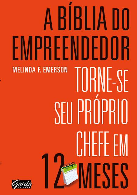 A Bíblia do Empreendedor Melinda F. Emerson