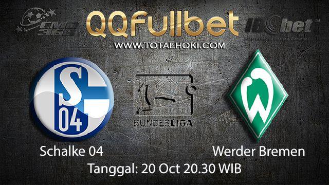 Prediksi Bola Jitu Schalke 04 vs Werder Bremen 20 Oktober 2018 ( German Bundesliga )