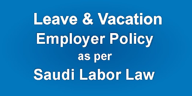 Saudi Labor Law leave and vacation policy of employer