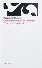 """""""Confianza y temos en la ciudad"""" - Z. Bauman"""
