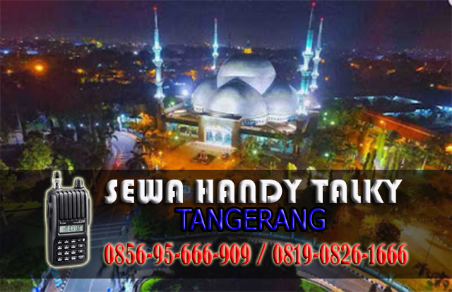 Pusat sewa HT Area Tangerang Tempat Sewa Handy Talky Area Tangerang