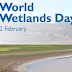 World Wetlands Day celebrated on February 2nd