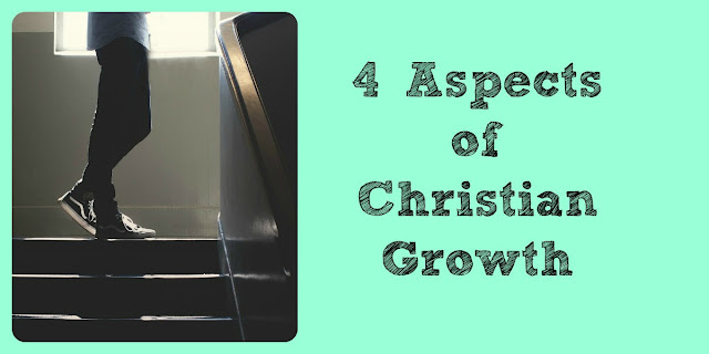 4 Aspects of Christian Growth