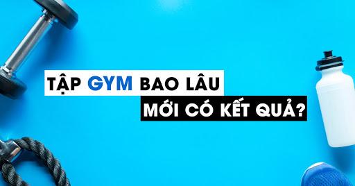 tap gym bao lau moi co ket qua
