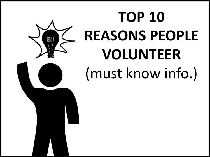 Top 10 Reasons People Volunteer (must know info