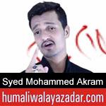 https://www.humaliwalyazadar.com/2018/09/syed-mohammed-akram-noha-2019.html