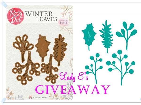 New Dies- Winter Leaves & Giveaway