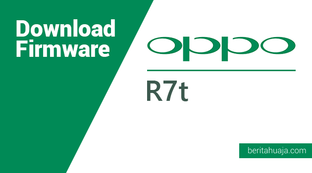 Download Firmware Oppo R7t MT6752