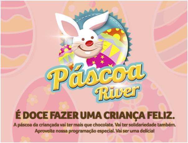 Páscoa River: É Doce Fazer Uma Criança Feliz!