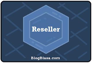 Apa itu reseller ? pengertian, cara kerja, syarat, contoh, keuntungan dan kerugian menjadi reseller (Baik online & di dunia nyata)