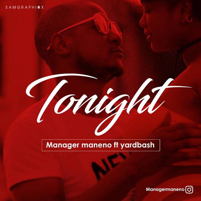 Manager Maneno Ft. Yardbash - Tonight | MP3 Download
