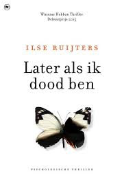 Ilse Ruijters Later als ik dood ben The House of Books