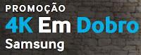 Promoção 4K Em Dobro Samsung Dia dos Pais samsung.com.br/diadospais4k