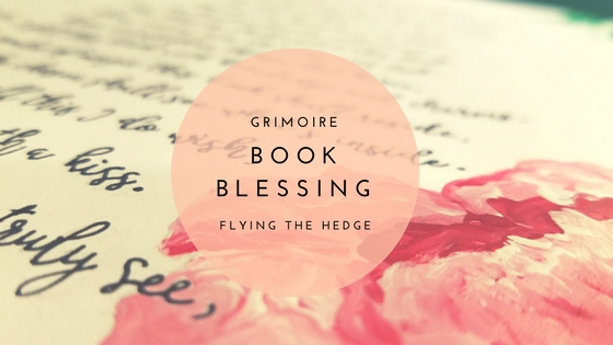 Mastering Your Grimoire: My Grimoire's Book Blessing