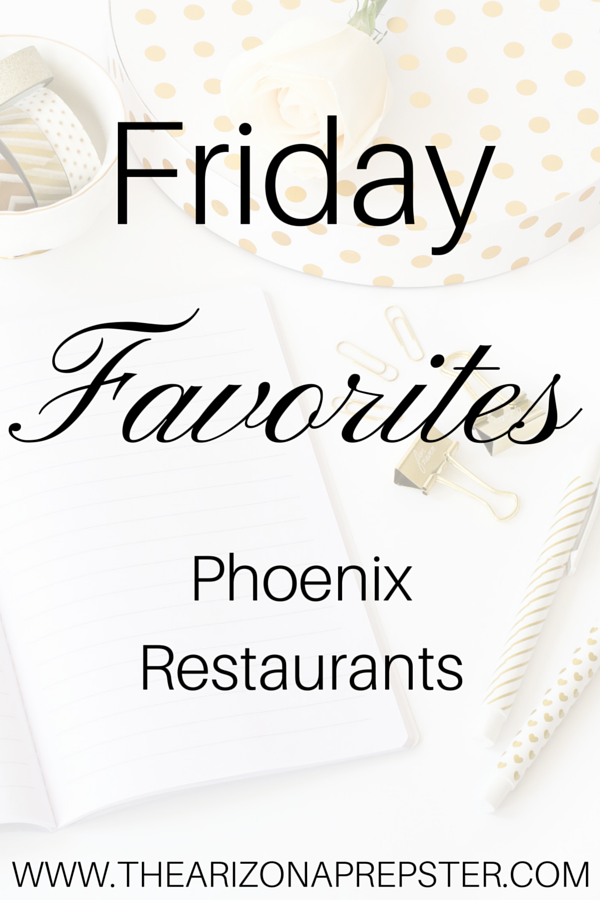 Friday Favorites: Phoenix Restaurants