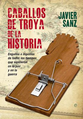 Caballos de Troya de la historia, Javier Sanz, libro