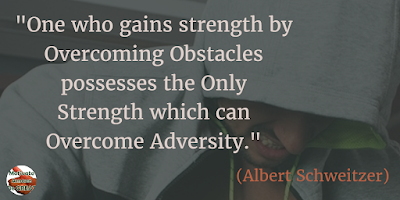 "Quotes About Strength And Motivational Words For Hard Times: ""One who gains strength by overcoming obstacles possesses the only strength which can overcome adversity."" - Albert Schweitzer"
