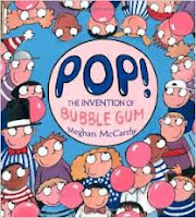 Pop The Invention of Bubble Gum by Meghan McCarthy book cover informational nonfiction
