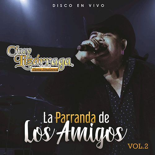 Chuy Lizarraga – La Parranda De Los Amigos Vol.2 (Álbum 2017)