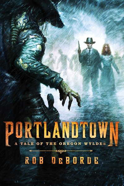Guest Blog by Rob DeBorde, author of Portlandtown - Zombie 3.0