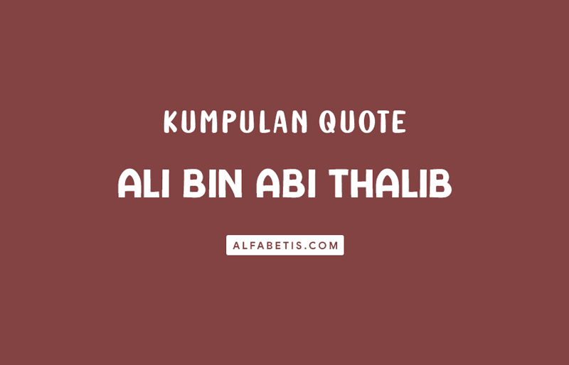 Quotes Ali Bin Abi Thalib Untuk Caption