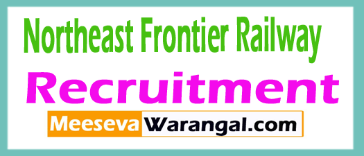 NFR (Northeast Frontier Railway) Recruitment Notification