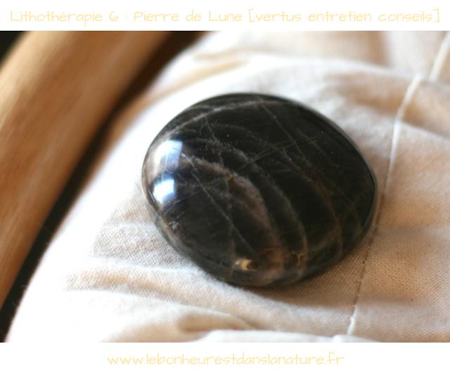 Lithothérapie 6 : La Pierre de Lune [vertus, entretien et conseils]