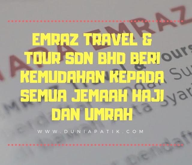 EMRAZ TRAVEL & TOUR SDN BHD BERI KEMUDAHAN KEPADA SEMUA JEMAAH HAJI DAN UMRAH